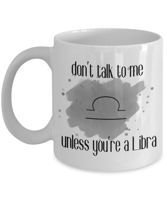 Don't talk unless you're Libra coffee Mug