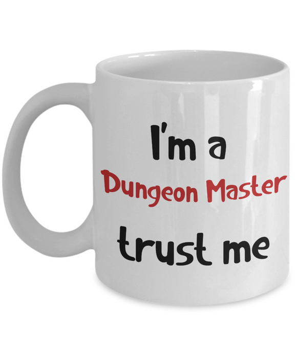 I'm a Dungeon Master Trust Me Dungeons and Dragons 11oz / 15oz Coffee Mug
