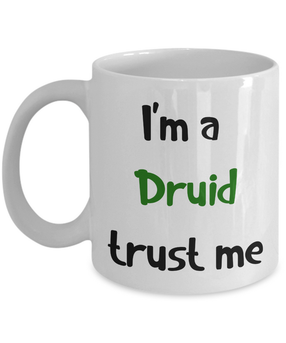 I'm a Druid Coffee Dungeons and Dragons 11oz  / 15oz Coffee Mug