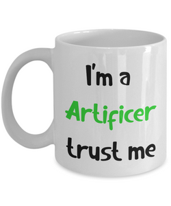I'm a Artificer  Trust Me Dungeons and Dragons 11oz or 15oz Coffee Mug