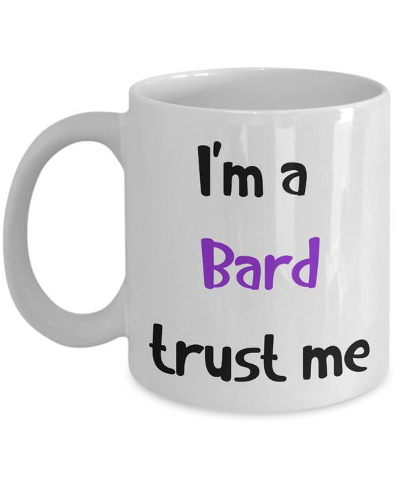I'm a Bard Trust Me Dungeons and Dragons 11oz  / 15oz Coffee Mug