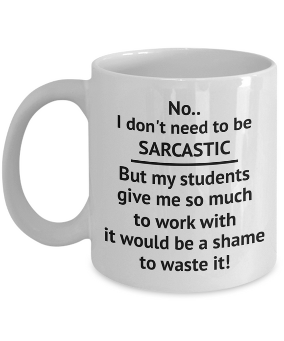 Funny Coffee Mug Hilarious Shame to Waste Sarcastic Opportunity Best Teacher or Coworker School Gifts white ceramic mug