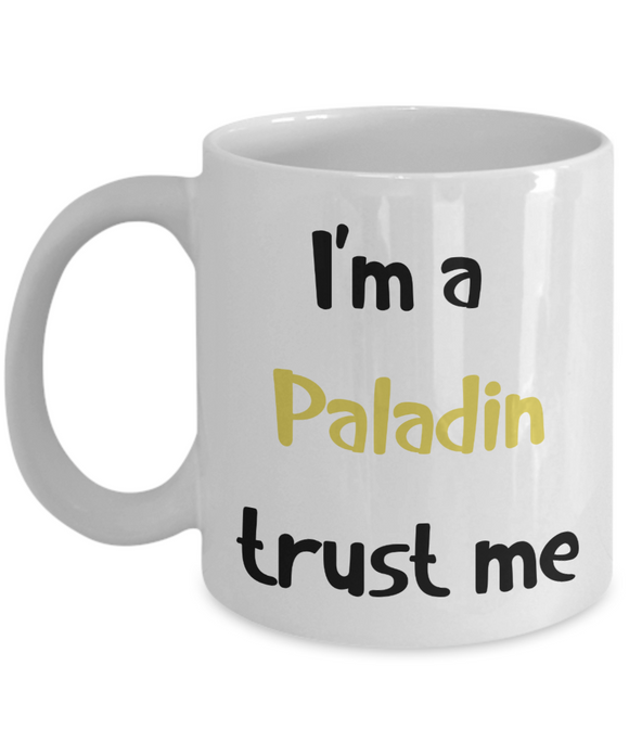 I'm a Paladin Trust Me Dungeons and Dragons 11oz or 15oz Coffee Mug