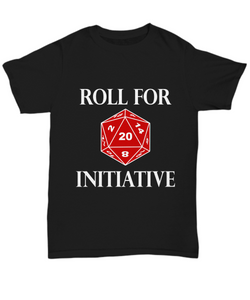 Roll for Initiative - Dungeons and Dragons Youth\Mens\Womens T-Shirt
