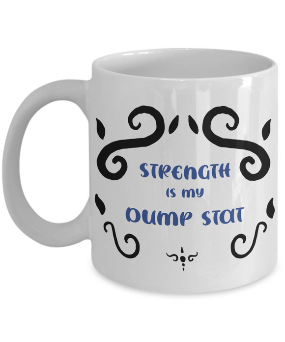 Strength Dump Stat Dungeons and Dragons 11oz  / 15oz Coffee Mug