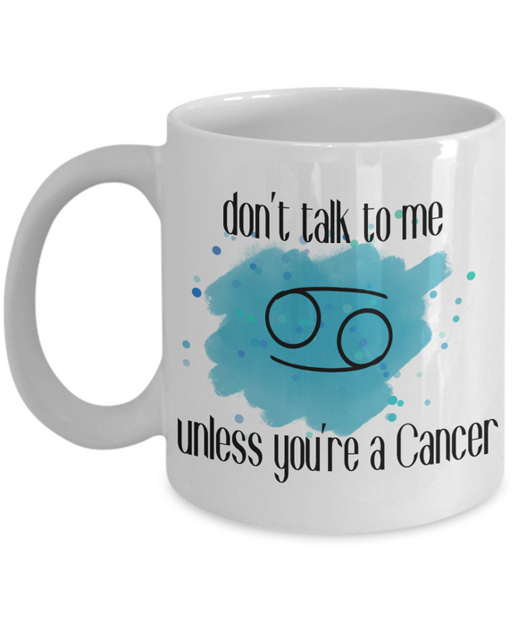 Don't talk unless you're Cancer coffee Mug