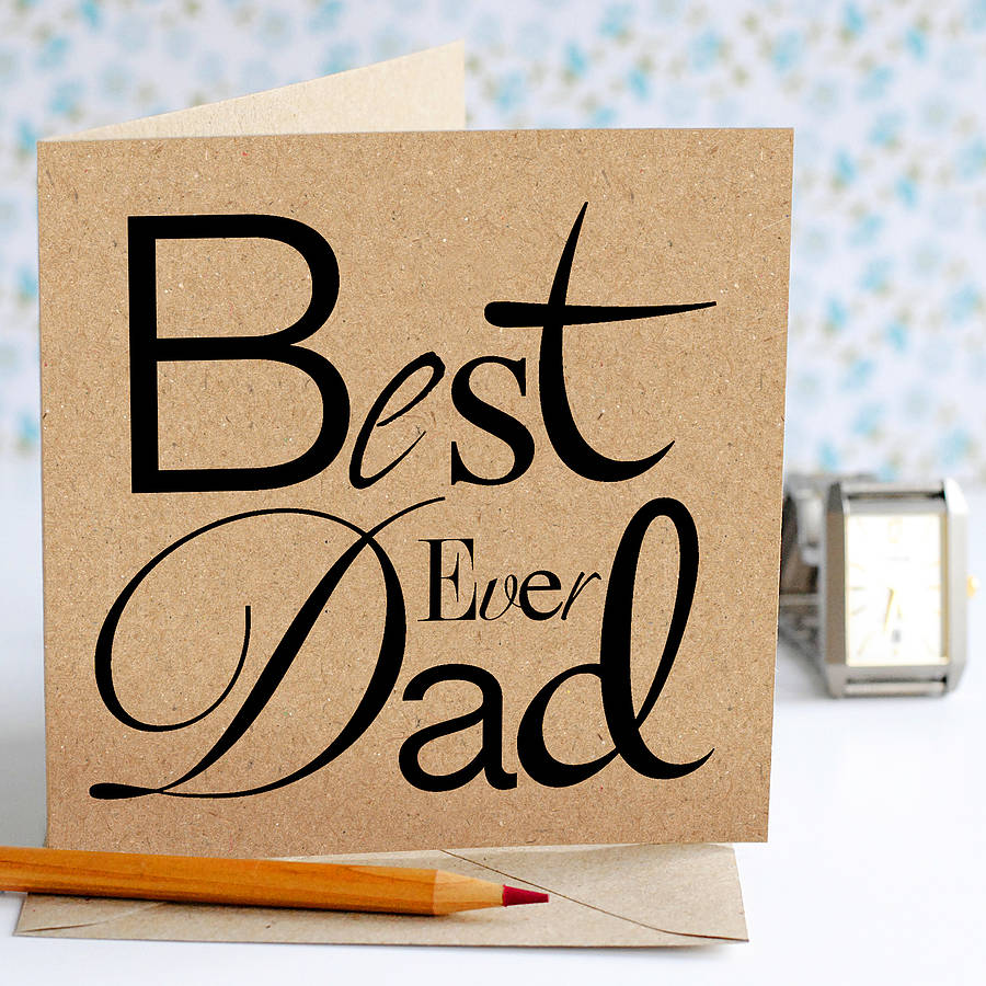 Best Ever Dad Typographic Card - the green gables store