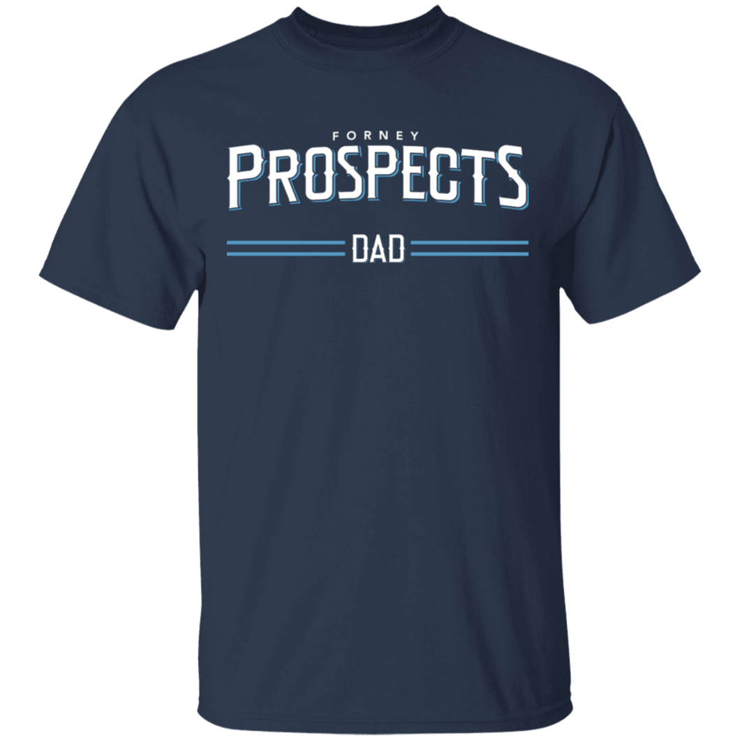 Forney Prospects Dad Special T-Shirt