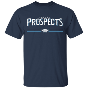 Forney Prospects Mom Special Tee