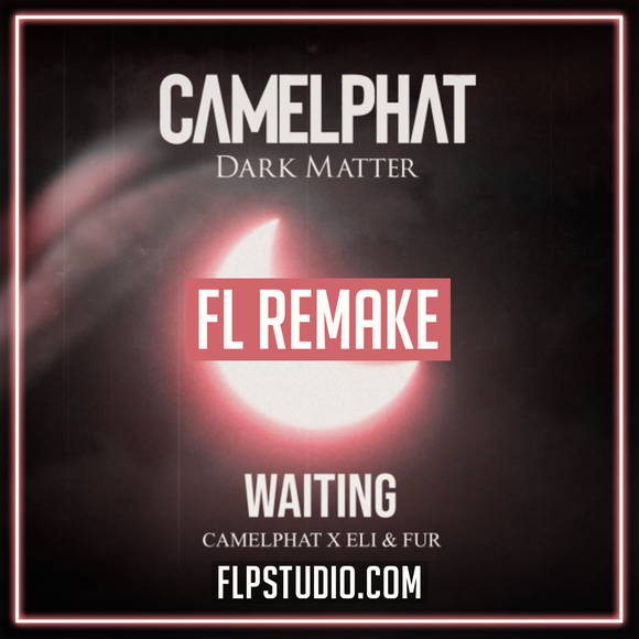 Camelphat, Eli & Fur - Waiting Fl Studio Template (Melodic House)