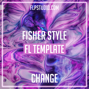 Fisher Style Fl Studio Template - Change (Tech House)