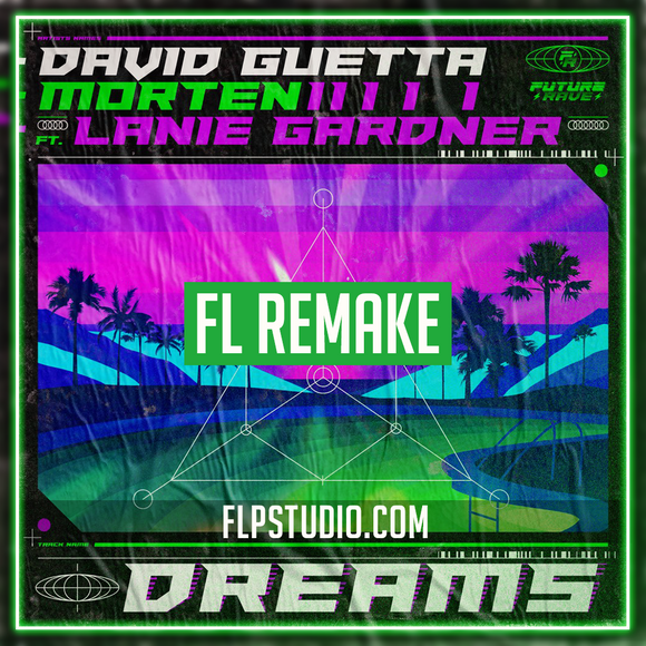 David Guetta & MORTEN - Dreams (feat Lanie Gardner) Fl Studio Remake (Dance Template)