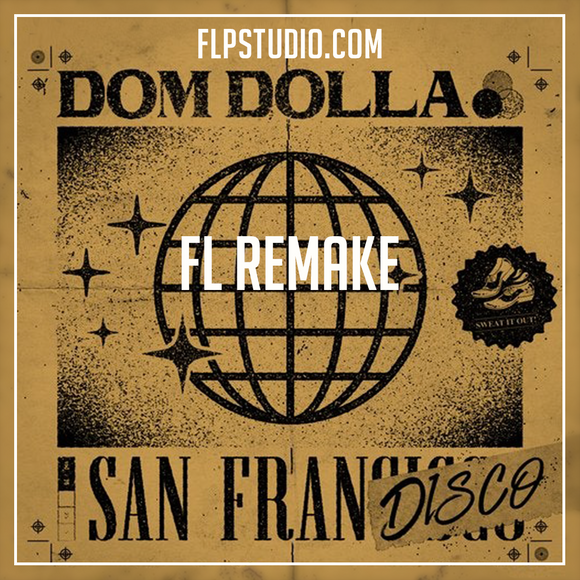 Dom Dolla - San Frandisco Fl Studio Remake (Tech House Template)