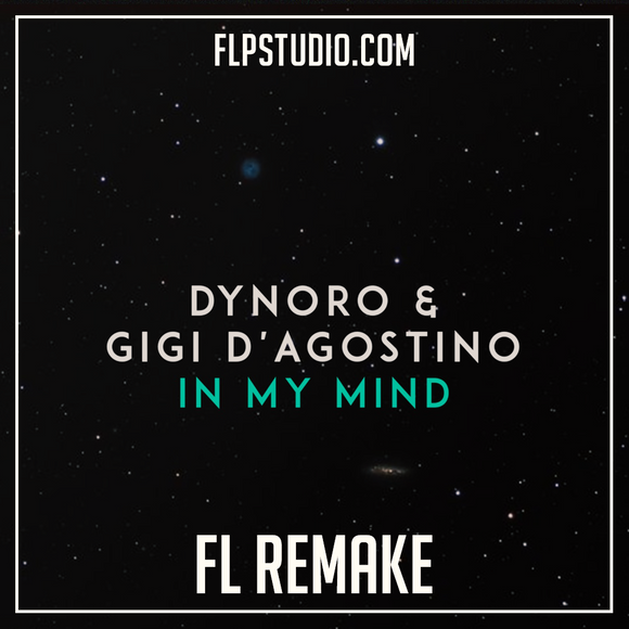 Dynoro & Gigi D'Agostino - In My Mind Fl Studio Remake (Dance Template)