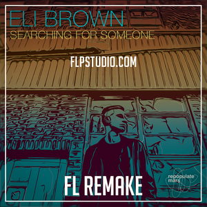 Eli Brown - Searching for someone Fl Studio Remake (Tech House Template)
