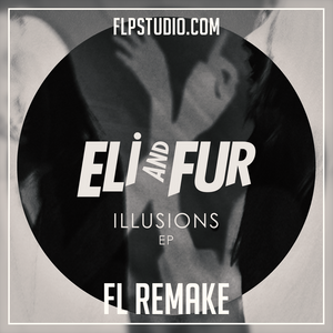 Eli and Fur - You're so high Fl Remake (Bass House Template)