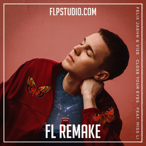 Felix Jaehn & VIZE ft Miss Li - Close your eyes Fl Studio Remake (Dance Template)