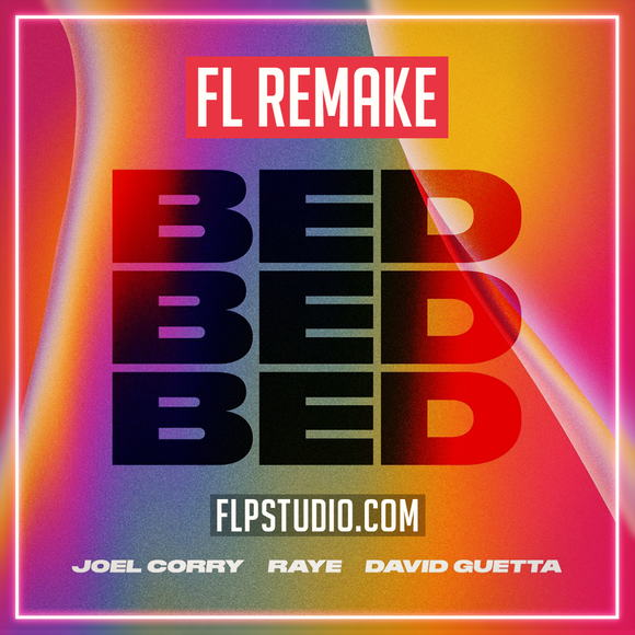 Joel Corry x RAYE x David Guetta - Bed Fl Studio Remake (Dance Template)