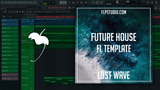 Matt Nash Style Fl Studio Template - Lost Wave (Future House)