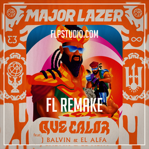 Major Lazer, J Balvin ft El Alfa - Que calor Fl Studio Remake (Reggaeton Template)