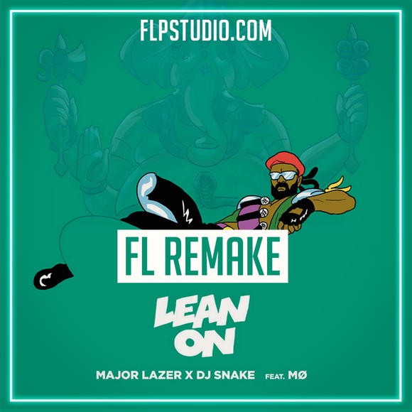 Major Lazer ft DJ SNAKE and MØ  - Lean on Fl Studio Remake (Dance Template)