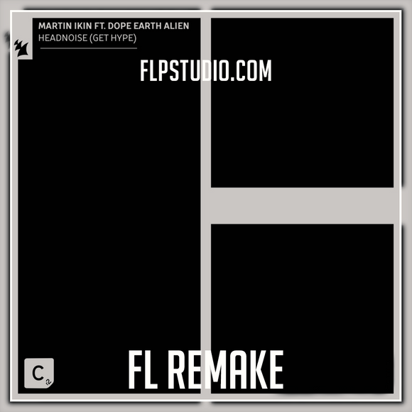 Martin Ikin - Headnoise Fl Studio Remake (House Template)