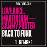 Martin Ikin & Sammy Porter - Back to funk Fl Studio Remake (Tech House Template)