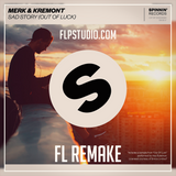 Merk & Kremont - Sad Story (Out of Luck) Fl Remake (Dance Template)