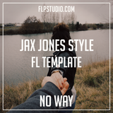 Jax Jones Style Fl Template - No way (Progressive Pop)
