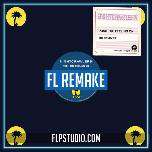 Nightcrawlers - Push the feeling on (Mk Dub Remix) Fl Studio Remake (House Template)