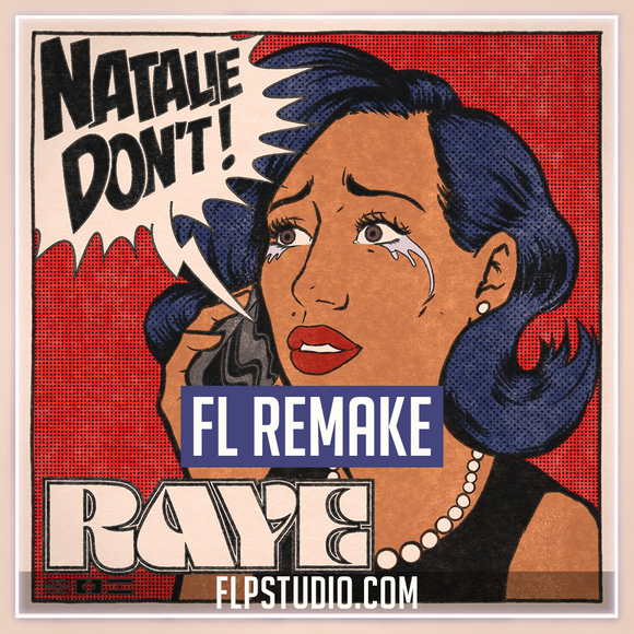 RAYE - Natalie don't Fl Studio Remake (Dance Template)