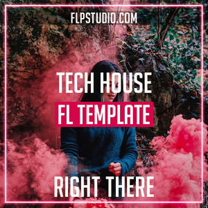 Tech House Fl Studio Template - Right There