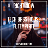 Tech Bass House Fl Studio Template - Right Now