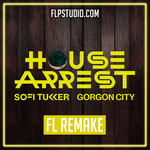 SOFI TUKKER & Gorgon City - House Arrest Fl Studio Template (Dance)