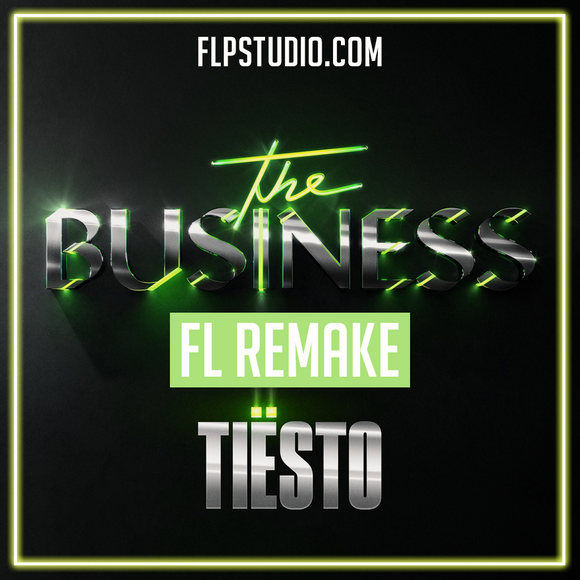 Tiësto - The Business Fl Studio Remake (Dance Template)