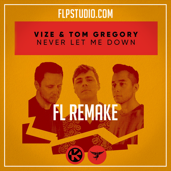 VIZE & Tom Gregory - Never let me down Fl Studio Remake (Dance Template)