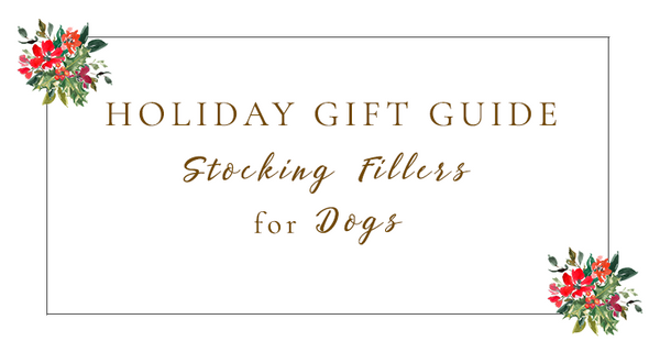 2019 Holiday Gift Guide for Dogs: Stocking Fillers