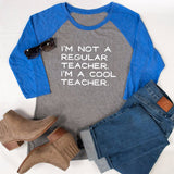 I'm Not A Regular Teacher I'm A Cool Teacher Raglan Tee - Tickled Teal LLC