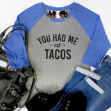 You had me at Tacos Raglan Tee - Tickled Teal LLC
