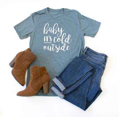 Baby it's cold outside Crew Neck Tee - Tickled Teal LLC