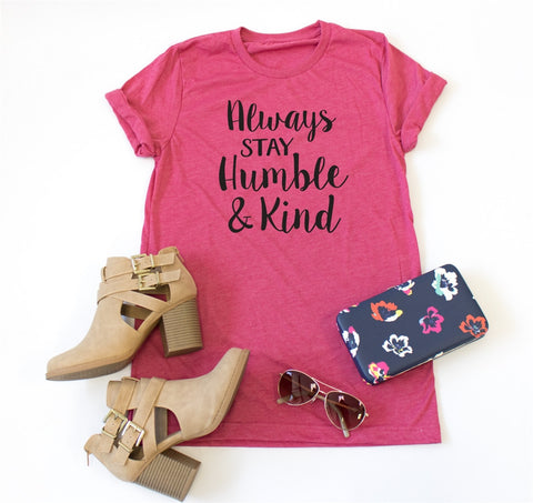 Always Stay Humble & Kind Crew Neck Tee - Tickled Teal LLC