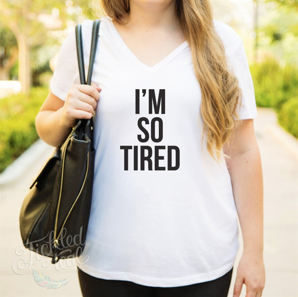 I'm so Tired Tshirt