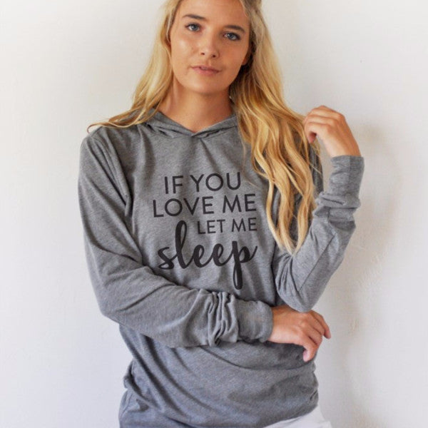 If you love me let me sleep Graphic Hoodie