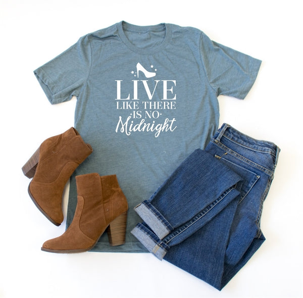 Live Like There Is No Midnight Crew Neck Tee - Tickled Teal LLC