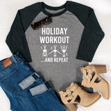 Holiday Workout and Repeat Raglan Tee
