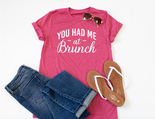 You Had Me At Brunch Crew Neck Tee - Tickled Teal LLC