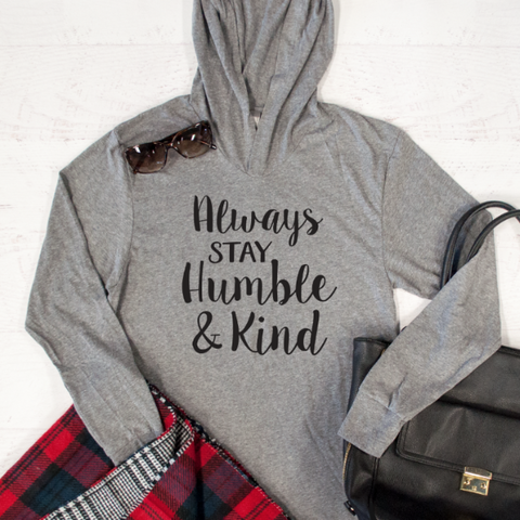 Always Stay Humble & Kind Graphic Hoodie - Tickled Teal LLC