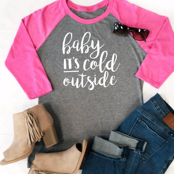 Baby It's Cold Outside Raglan Tee - Tickled Teal LLC