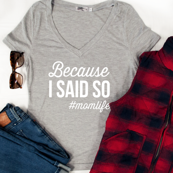 Because I Said So #momlife Tshirt - Tickled Teal LLC