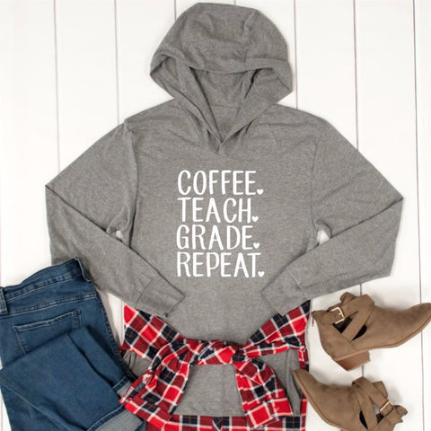 Coffee Teach Grade Repeat Graphic Hoodie - Tickled Teal LLC